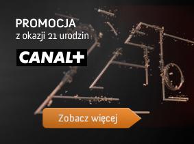 Promocja pakietów CANAL+ na 21 urodziny